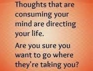 If not, think thoughts that will.