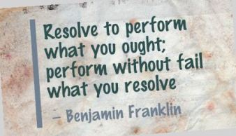 advice-quotes-resolve-to-perform-what-you-oughtperform-without-fail-what-you-resolve-benjamin-franklin